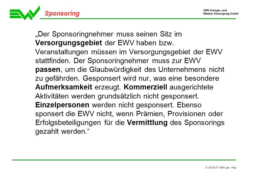 EWV Energie- und Wasser-Versorgung GmbH 9 / 02.04.07 / EWV.ppt.