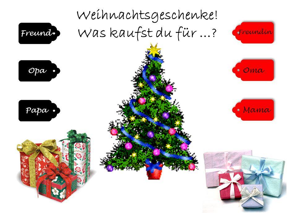 Mama Oma Freundin Freund Opa Papa Weihnachtsgeschenke! Was kaufst du für …?