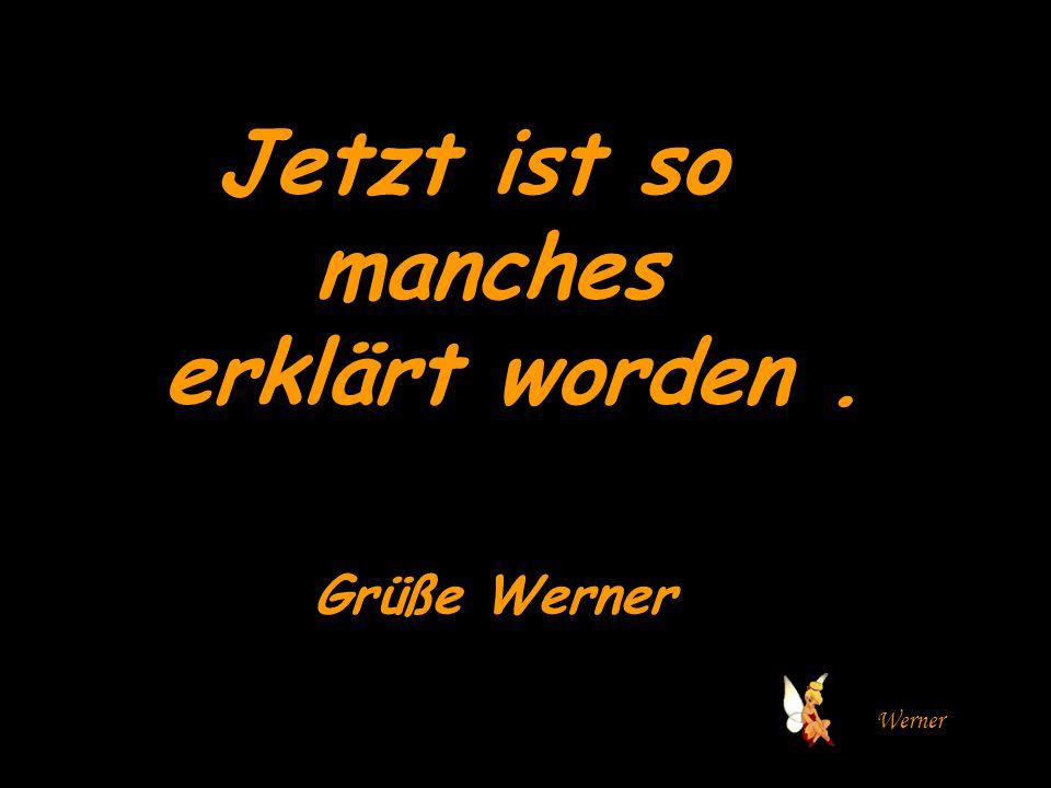 Werner Jetzt ist so manches erklärt worden. Grüße Werner