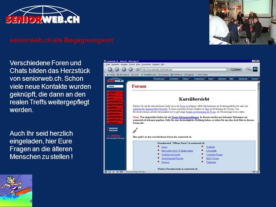 seniorweb.ch als Begegnungsort Verschiedene Foren und Chats bilden das Herzstück von seniorweb.ch.