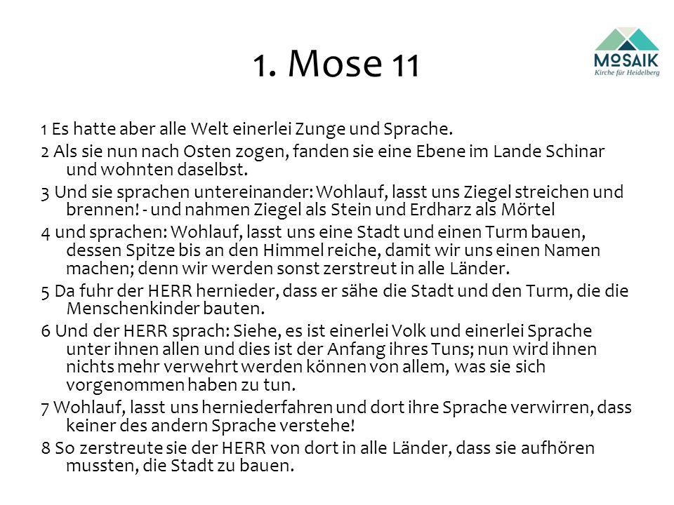1.Mose 11 1 Es hatte aber alle Welt einerlei Zunge und Sprache.