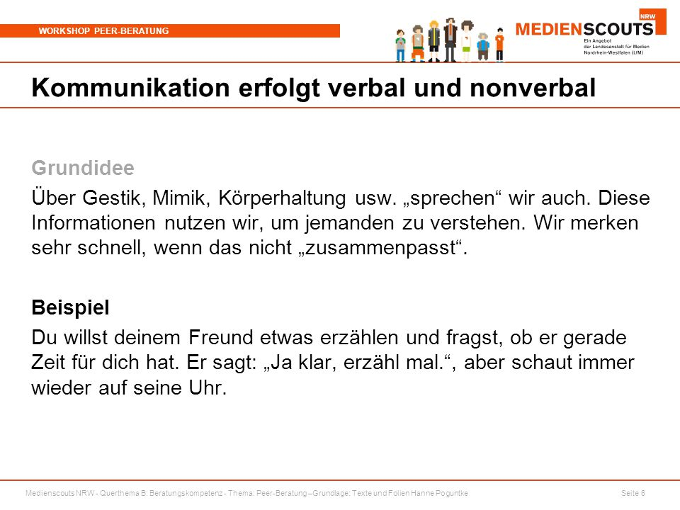 Medienscouts NRW - Querthema B: Beratungskompetenz - Thema: Peer-Beratung –Grundlage: Texte und Folien Hanne Poguntke Seite 6 WORKSHOP PEER-BERATUNG K