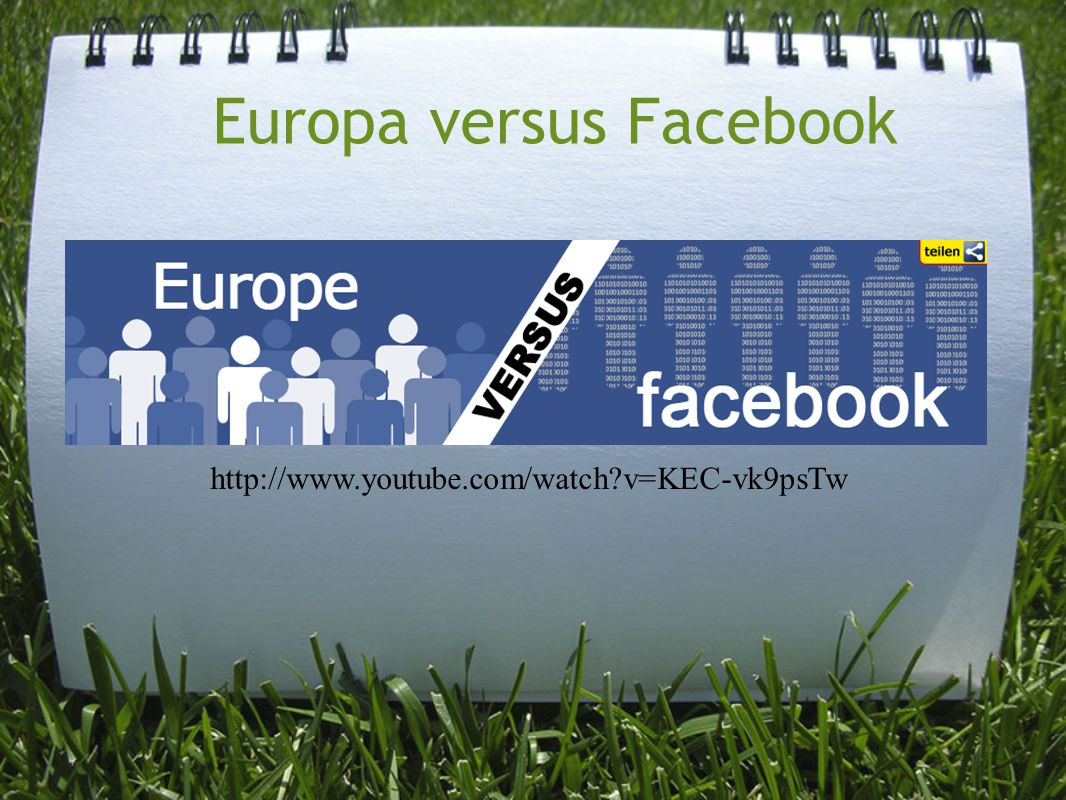 http://www.youtube.com/watch?v=KEC-vk9psTw Europa versus Facebook
