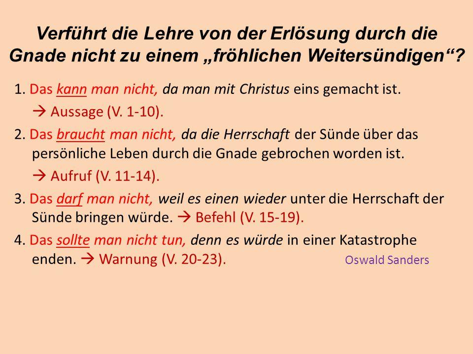 """Verführt die Lehre von der Erlösung durch die Gnade nicht zu einem """"fröhlichen Weitersündigen""""? 1. Das kann man nicht, da man mit Christus eins gemach"""