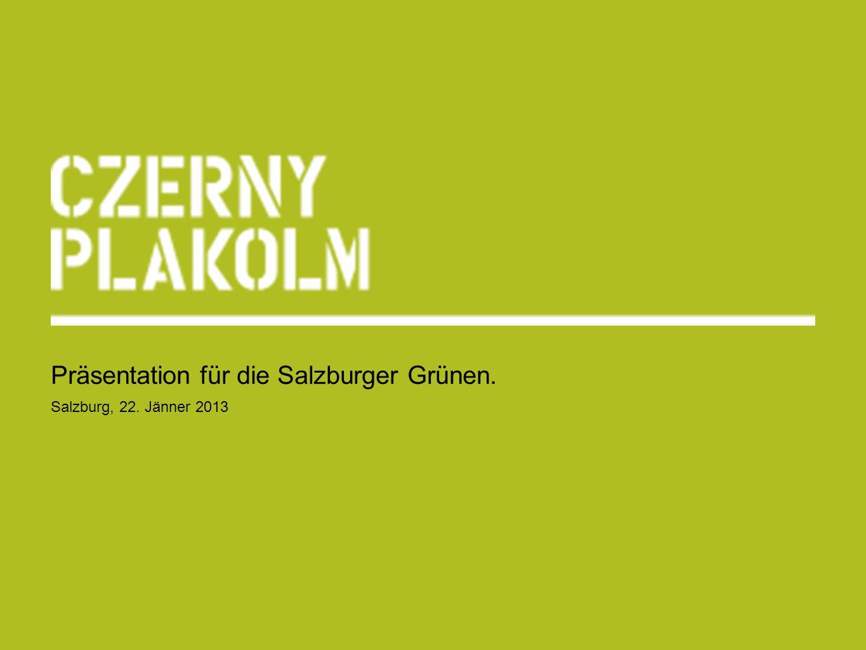 Präsentation für die Salzburger Grünen. Salzburg, 22. Jänner 2013