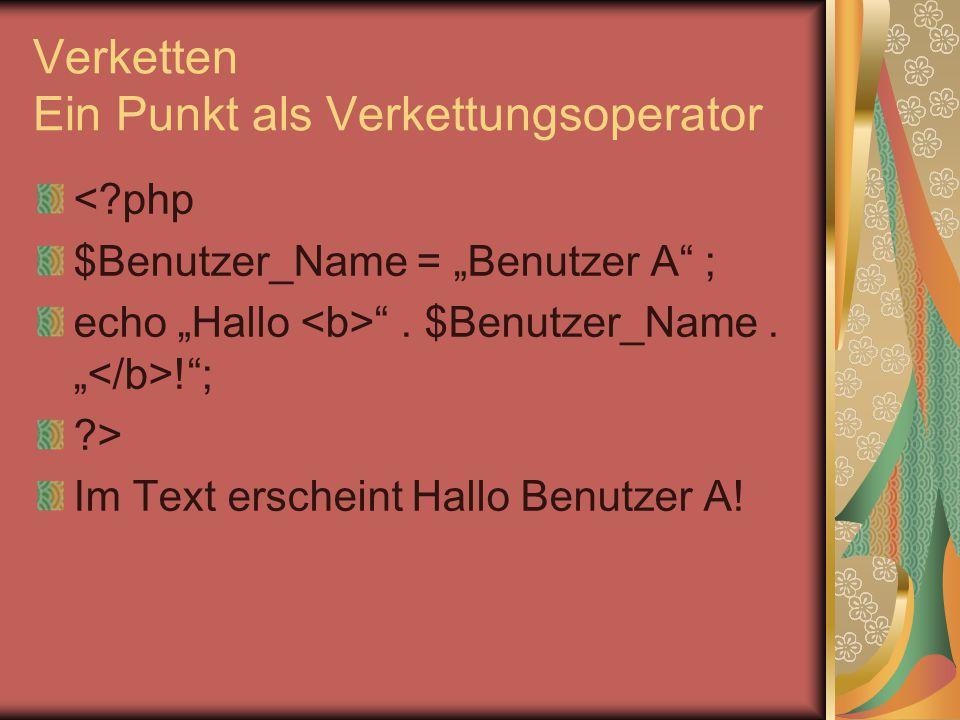 """Zeilenumbruch erzeugen mit für break <?php $Benutzer_Name = """"Benutzer A ; echo """"Hallo ."""