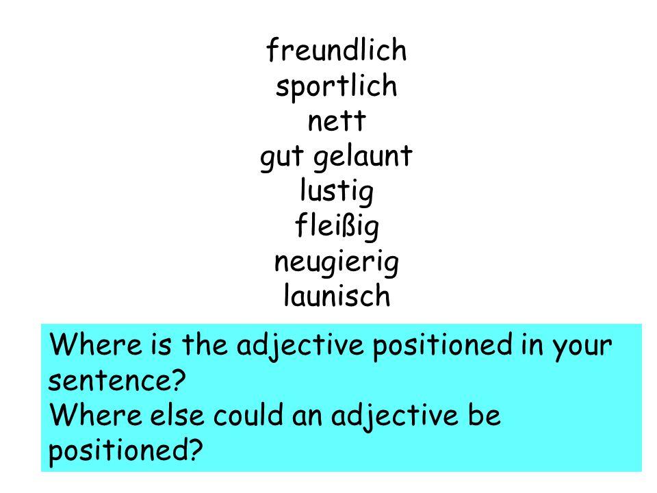 Seite 14: Adjectives Adjectives before a noun erfolgreicher Jüngeren ältere Adjectives after a verb: bekannt groß kräftig dünn verheiratet getrennt geschieden sportlich nett