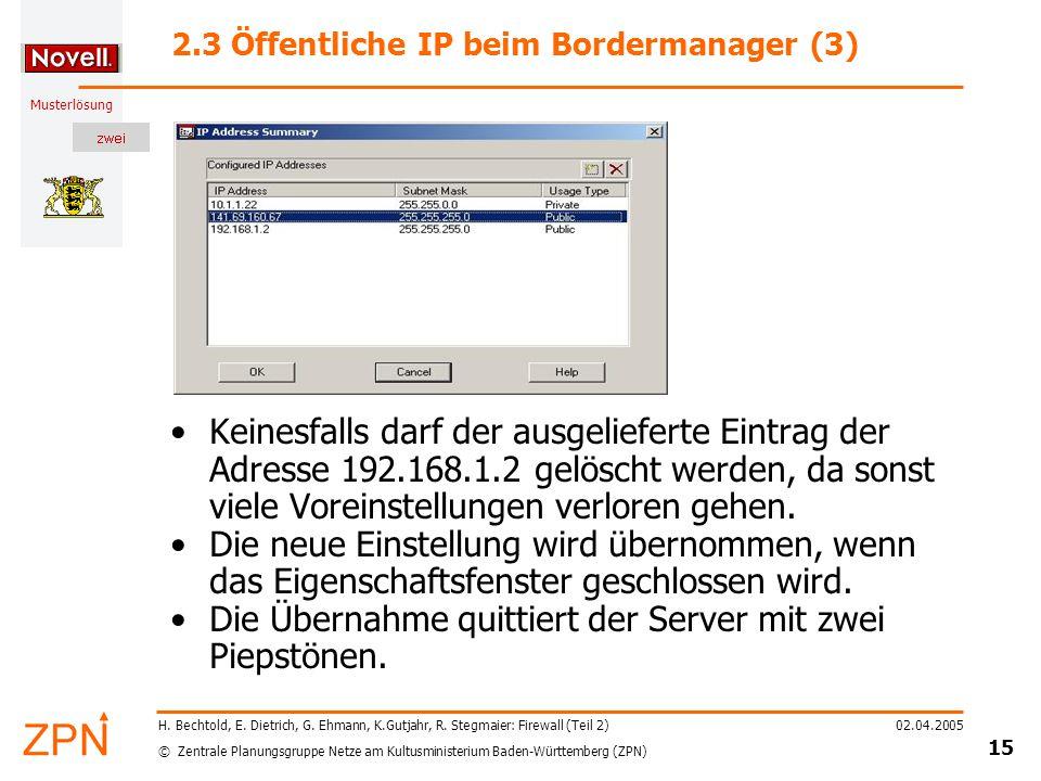 © Zentrale Planungsgruppe Netze am Kultusministerium Baden-Württemberg (ZPN) Musterlösung 02.04.2005 15 H.