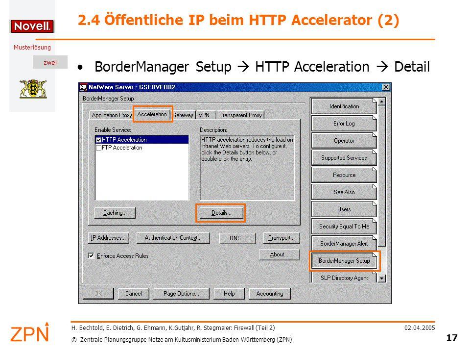 © Zentrale Planungsgruppe Netze am Kultusministerium Baden-Württemberg (ZPN) Musterlösung 02.04.2005 17 H.