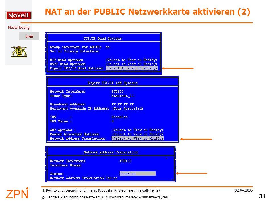 © Zentrale Planungsgruppe Netze am Kultusministerium Baden-Württemberg (ZPN) Musterlösung 02.04.2005 31 H.