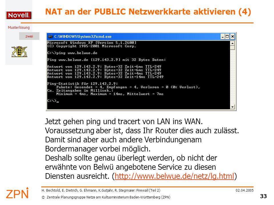 © Zentrale Planungsgruppe Netze am Kultusministerium Baden-Württemberg (ZPN) Musterlösung 02.04.2005 33 H.