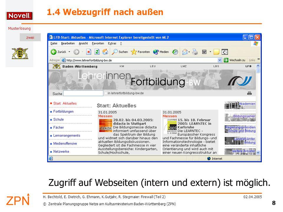 © Zentrale Planungsgruppe Netze am Kultusministerium Baden-Württemberg (ZPN) Musterlösung 02.04.2005 9 H.