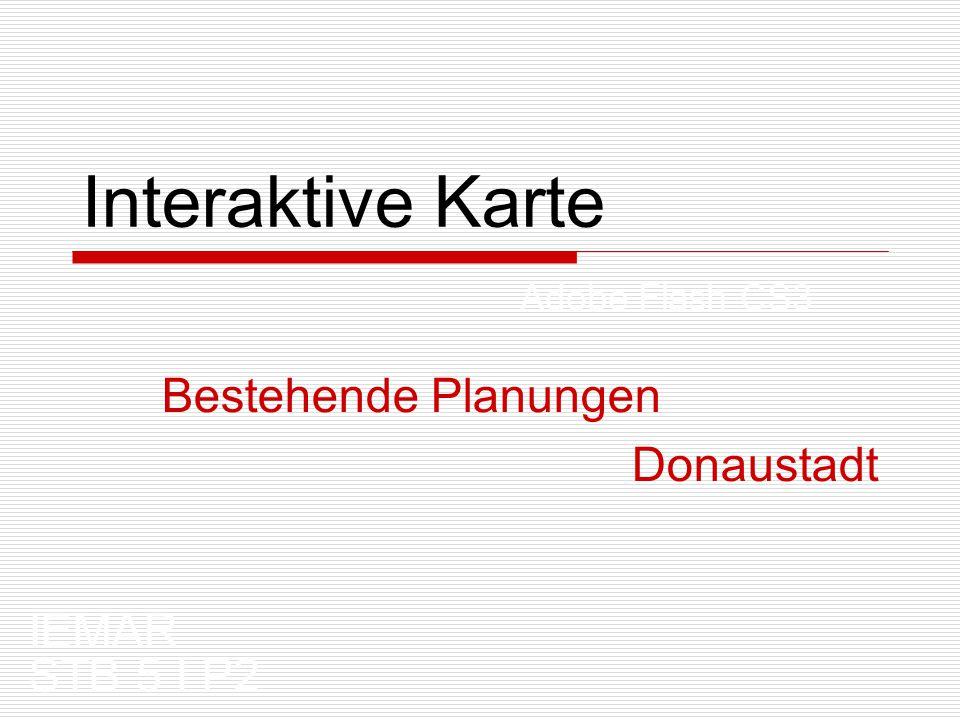 Interaktive Karte Bestehende Planungen Donaustadt STB 5 I P2 Adobe Flash CS3 IEMAR