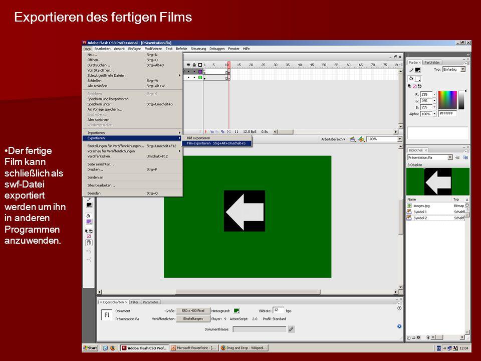 Exportieren des fertigen Films Der fertige Film kann schließlich als swf-Datei exportiert werden um ihn in anderen Programmen anzuwenden.