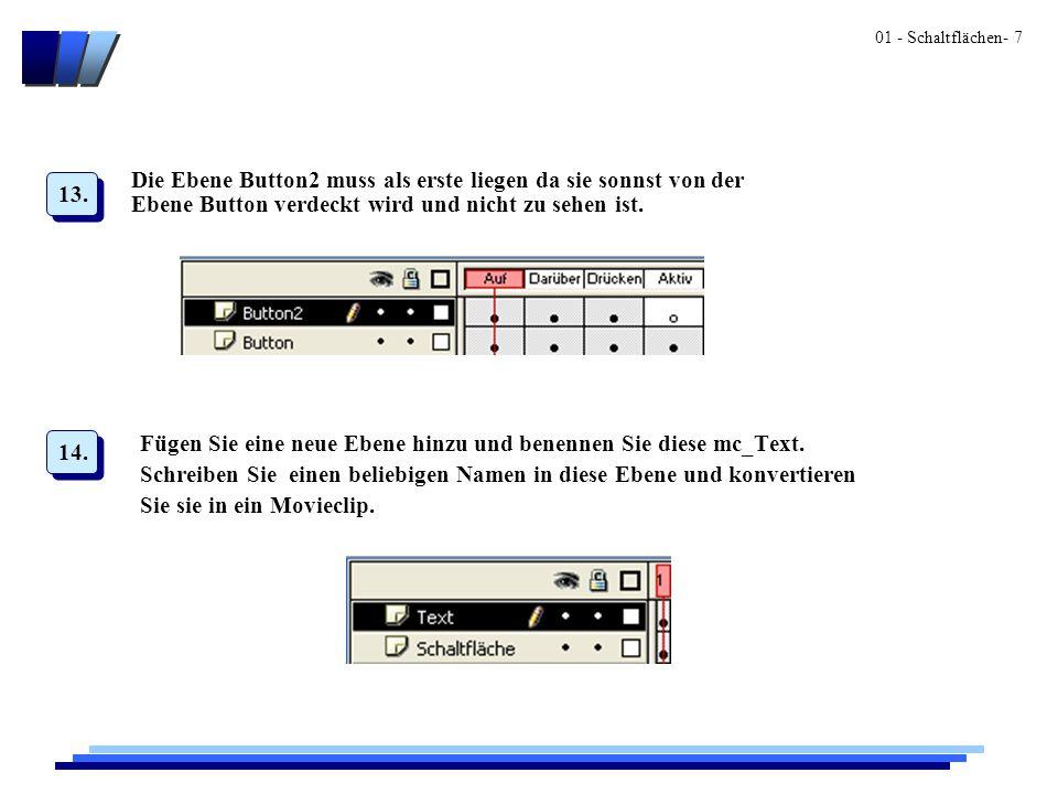 01 - Schaltflächen- 7 Die Ebene Button2 muss als erste liegen da sie sonnst von der Ebene Button verdeckt wird und nicht zu sehen ist.