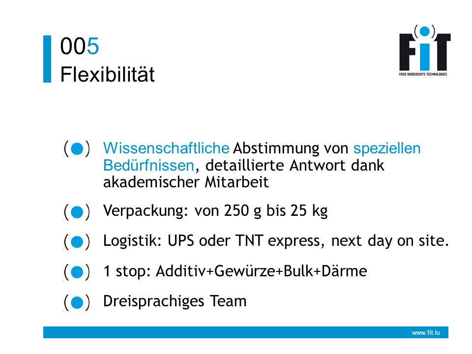 www.fit.lu Flexibilität 005 Wissenschaftliche Abstimmung von speziellen Bedürfnissen, detaillierte Antwort dank akademischer Mitarbeit Verpackung: von