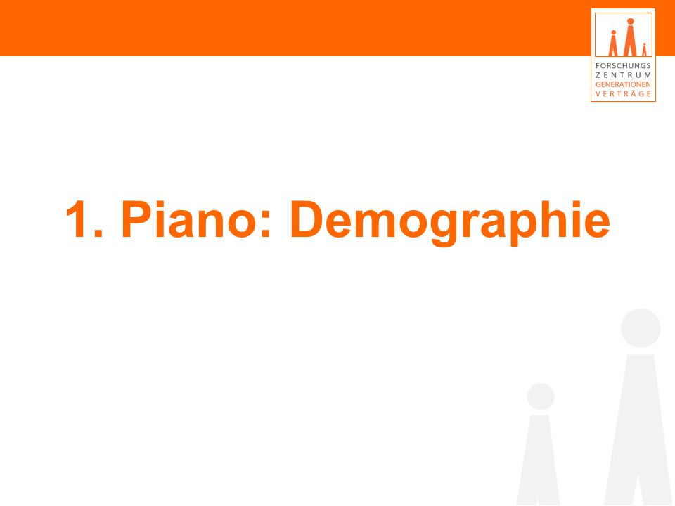 1. Piano: Demographie