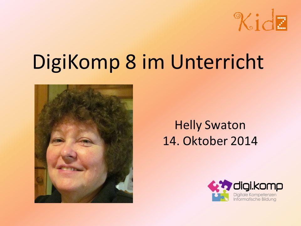 DigiKomp 8 im Unterricht Helly Swaton 14. Oktober 2014