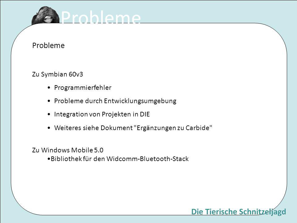 Probleme Zu Symbian 60v3 Programmierfehler Probleme durch Entwicklungsumgebung Integration von Projekten in DIE Weiteres siehe Dokument