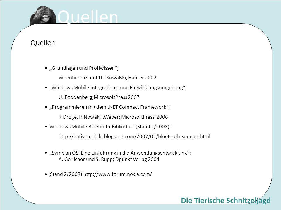 """Quellen """"Grundlagen und Profiwissen""""; W. Doberenz und Th. Kowalski; Hanser 2002 """"Windows Mobile Integrations- und Entwicklungsumgebung""""; U. Boddenberg"""