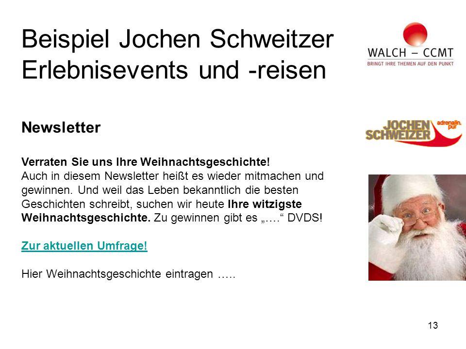 13 Beispiel Jochen Schweitzer Erlebnisevents und -reisen Newsletter Verraten Sie uns Ihre Weihnachtsgeschichte.