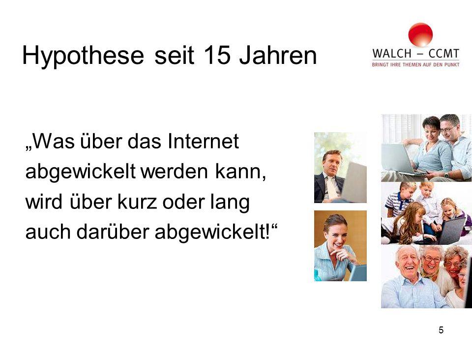 """5 Hypothese seit 15 Jahren """"Was über das Internet abgewickelt werden kann, wird über kurz oder lang auch darüber abgewickelt!"""