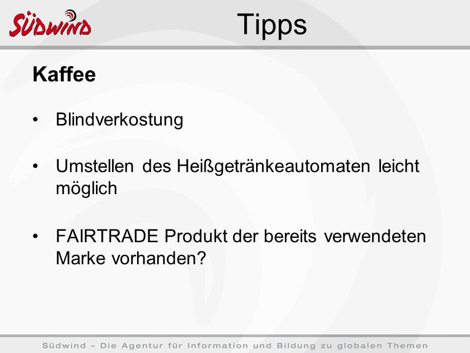Tipps Kaffee Blindverkostung Umstellen des Heißgetränkeautomaten leicht möglich FAIRTRADE Produkt der bereits verwendeten Marke vorhanden