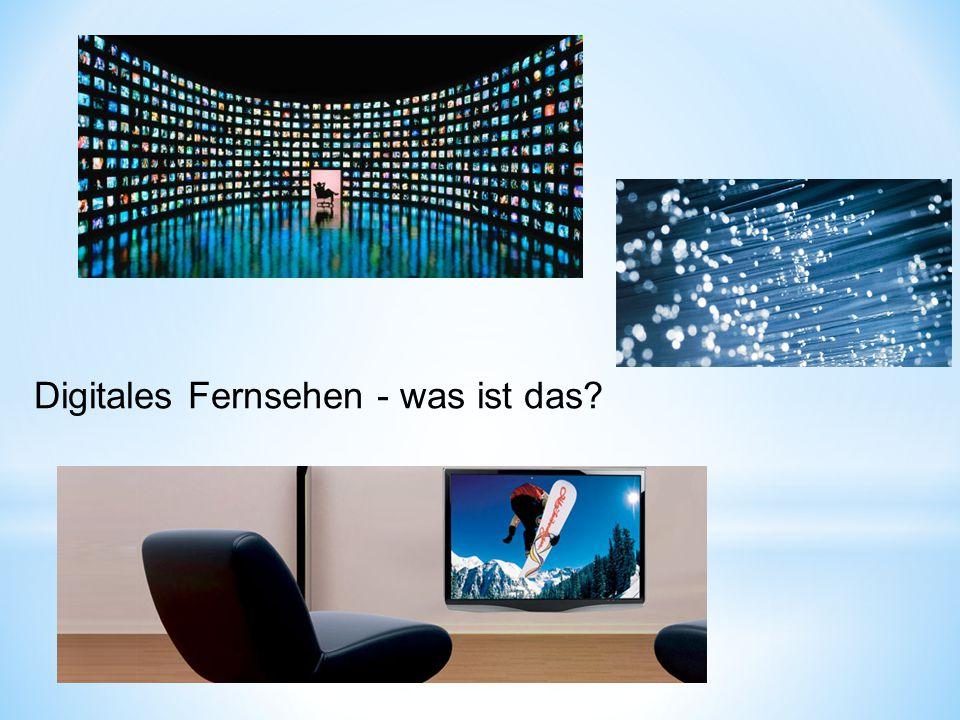 Digitales Fernsehen - was ist das