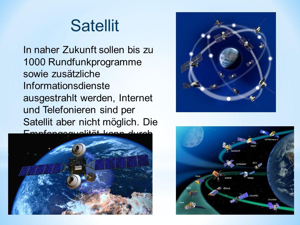 In naher Zukunft sollen bis zu 1000 Rundfunkprogramme sowie zusätzliche Informationsdienste ausgestrahlt werden, Internet und Telefonieren sind per Satellit aber nicht möglich.
