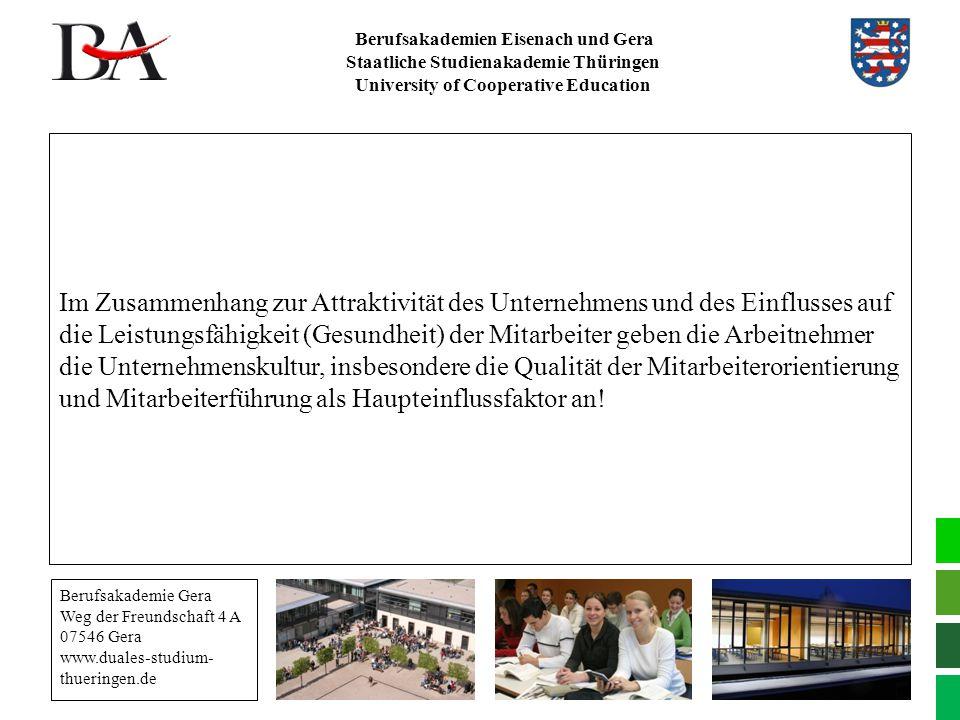 Berufsakademien Eisenach und Gera Staatliche Studienakademie Thüringen University of Cooperative Education Im Zusammenhang zur Attraktivität des Unter