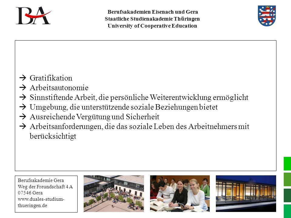 Berufsakademien Eisenach und Gera Staatliche Studienakademie Thüringen University of Cooperative Education  Gratifikation  Arbeitsautonomie  Sinnst