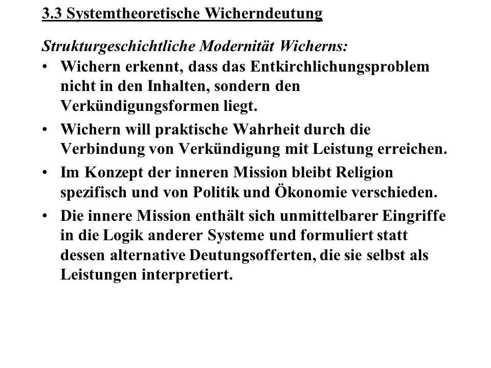 Strukturgeschichtliche Modernität Wicherns: Wichern erkennt, dass das Entkirchlichungsproblem nicht in den Inhalten, sondern den Verkündigungsformen liegt.