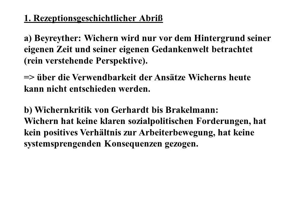 1. Rezeptionsgeschichtlicher Abriß a) Beyreyther: Wichern wird nur vor dem Hintergrund seiner eigenen Zeit und seiner eigenen Gedankenwelt betrachtet