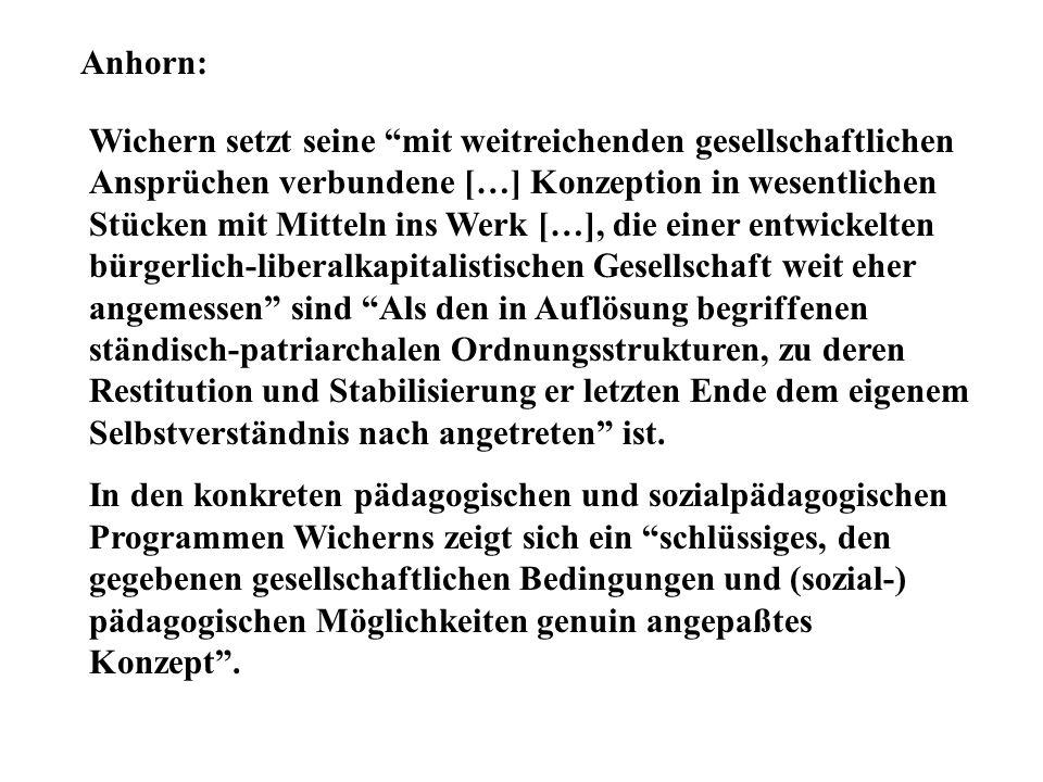 """Anhorn: Wichern setzt seine """"mit weitreichenden gesellschaftlichen Ansprüchen verbundene […] Konzeption in wesentlichen Stücken mit Mitteln ins Werk ["""