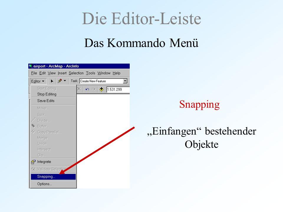 """Die Editor-Leiste Das Kommando Menü Snapping """"Einfangen"""" bestehender Objekte"""