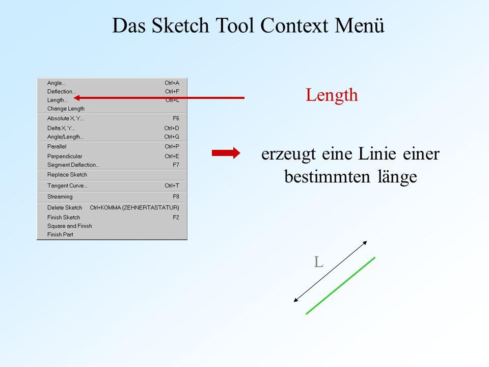 Das Sketch Tool Context Menü Length erzeugt eine Linie einer bestimmten länge L