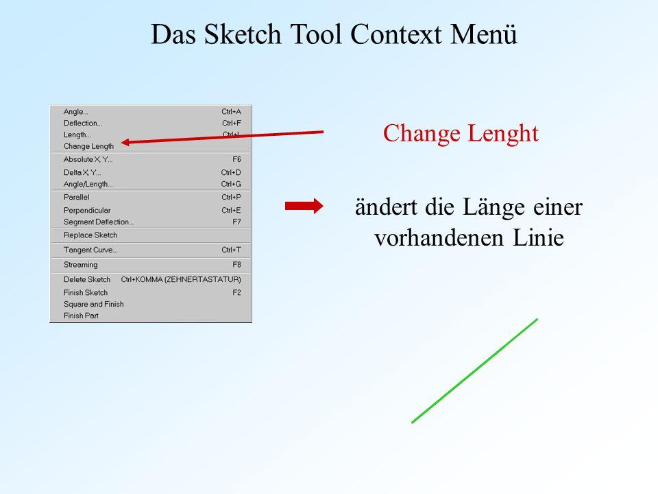 Das Sketch Tool Context Menü Change Lenght ändert die Länge einer vorhandenen Linie