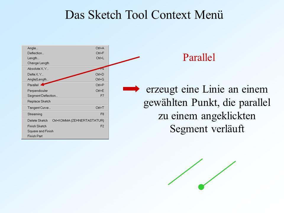 Das Sketch Tool Context Menü Parallel erzeugt eine Linie an einem gewählten Punkt, die parallel zu einem angeklickten Segment verläuft