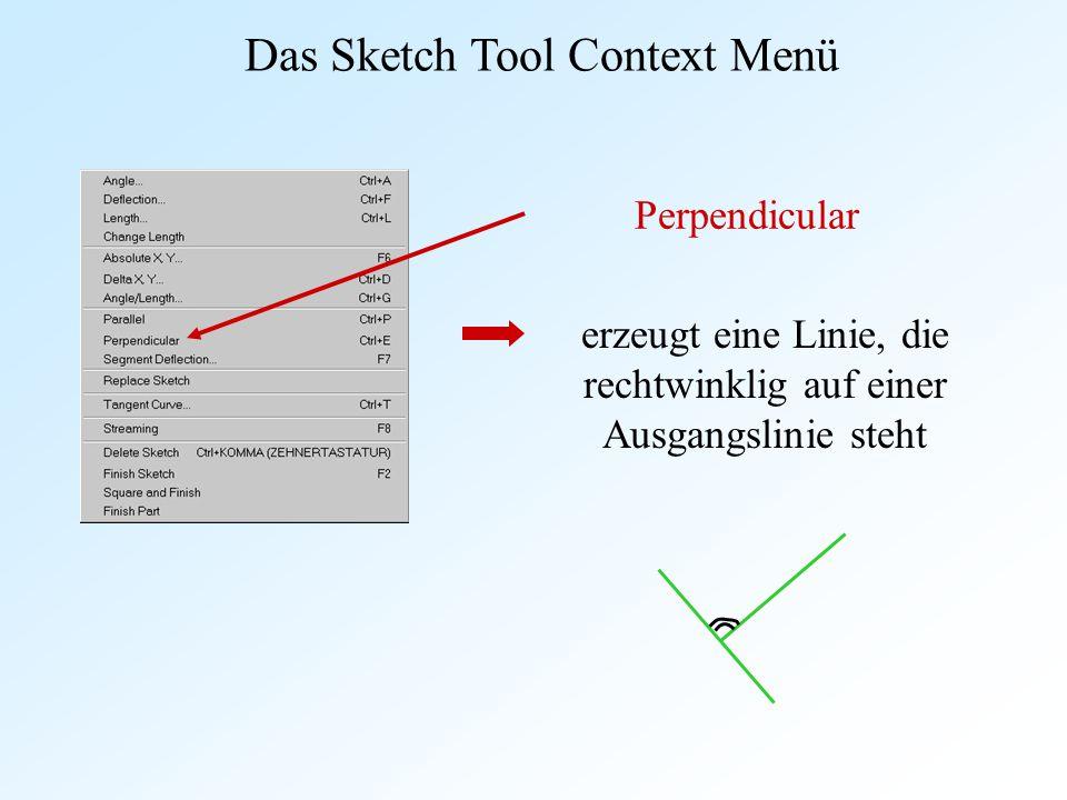 Das Sketch Tool Context Menü Perpendicular erzeugt eine Linie, die rechtwinklig auf einer Ausgangslinie steht
