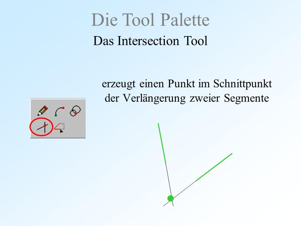 Die Tool Palette Das Intersection Tool erzeugt einen Punkt im Schnittpunkt der Verlängerung zweier Segmente