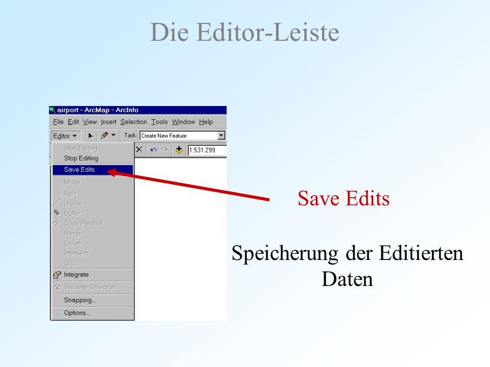 Speicherung der Editierten Daten Die Editor-Leiste Save Edits
