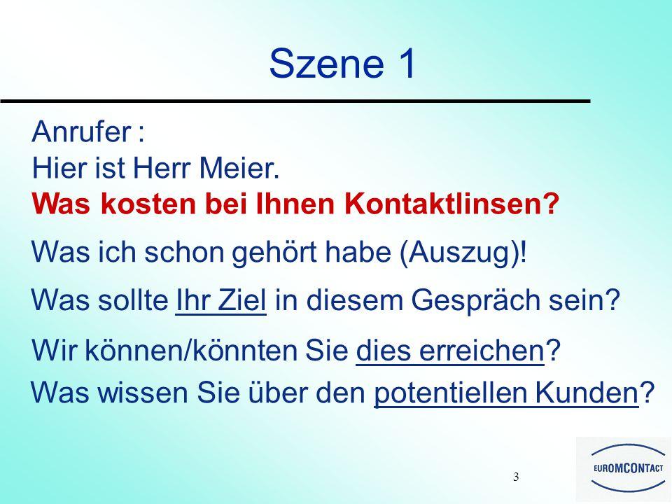 2 Szene 1 Wir sind in einem Kontaktlinsen anpassenden (und verkaufenden!) Betrieb, irgendwo in Europa.