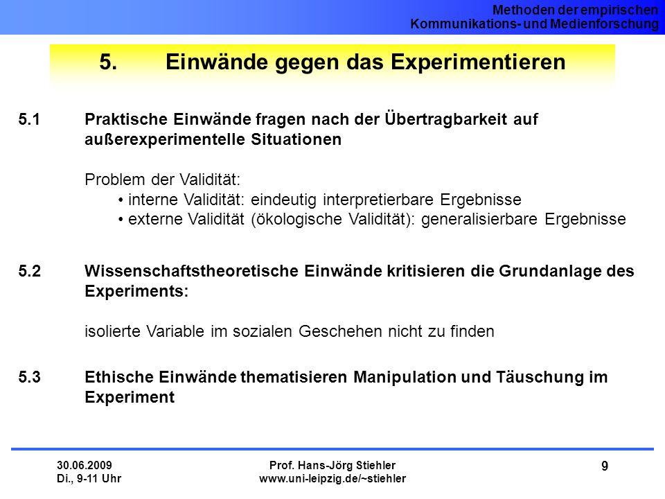 Methoden der empirischen Kommunikations- und Medienforschung 30.06.2009 Di., 9-11 Uhr Prof.