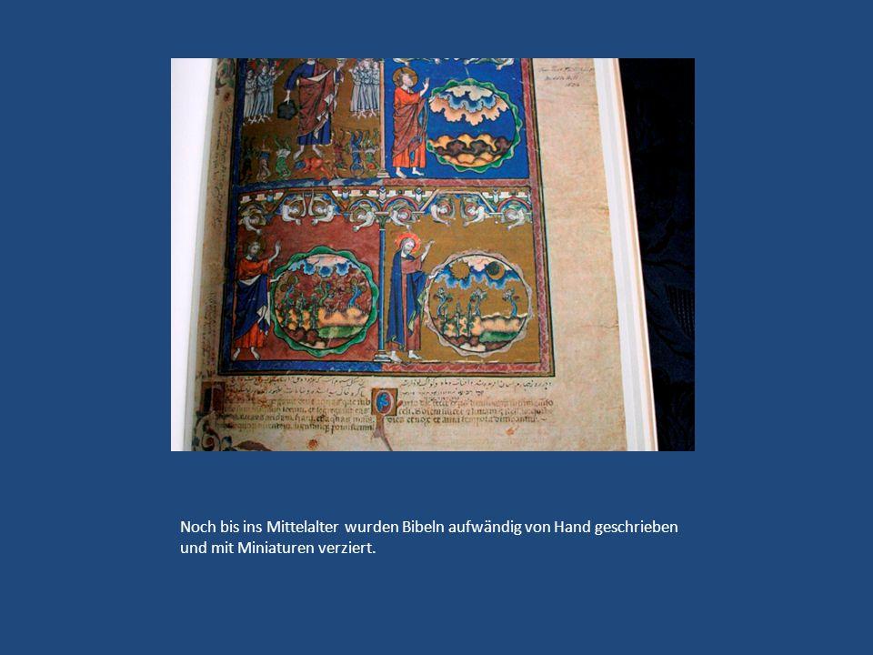 Noch bis ins Mittelalter wurden Bibeln aufwändig von Hand geschrieben und mit Miniaturen verziert.