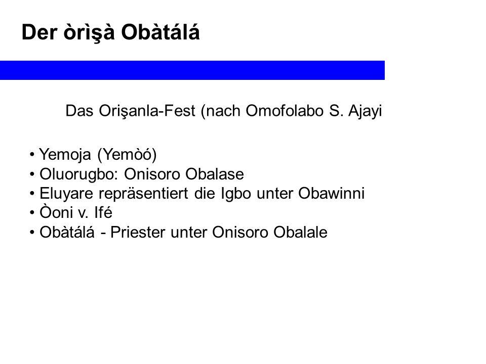 Der òrìşà Obàtálá Das Orişanla-Fest (nach Omofolabo S.