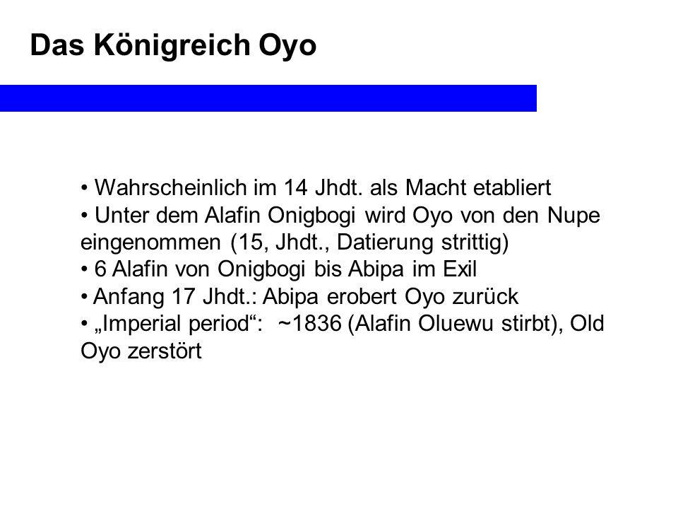 Das Königreich Oyo Wahrscheinlich im 14 Jhdt.