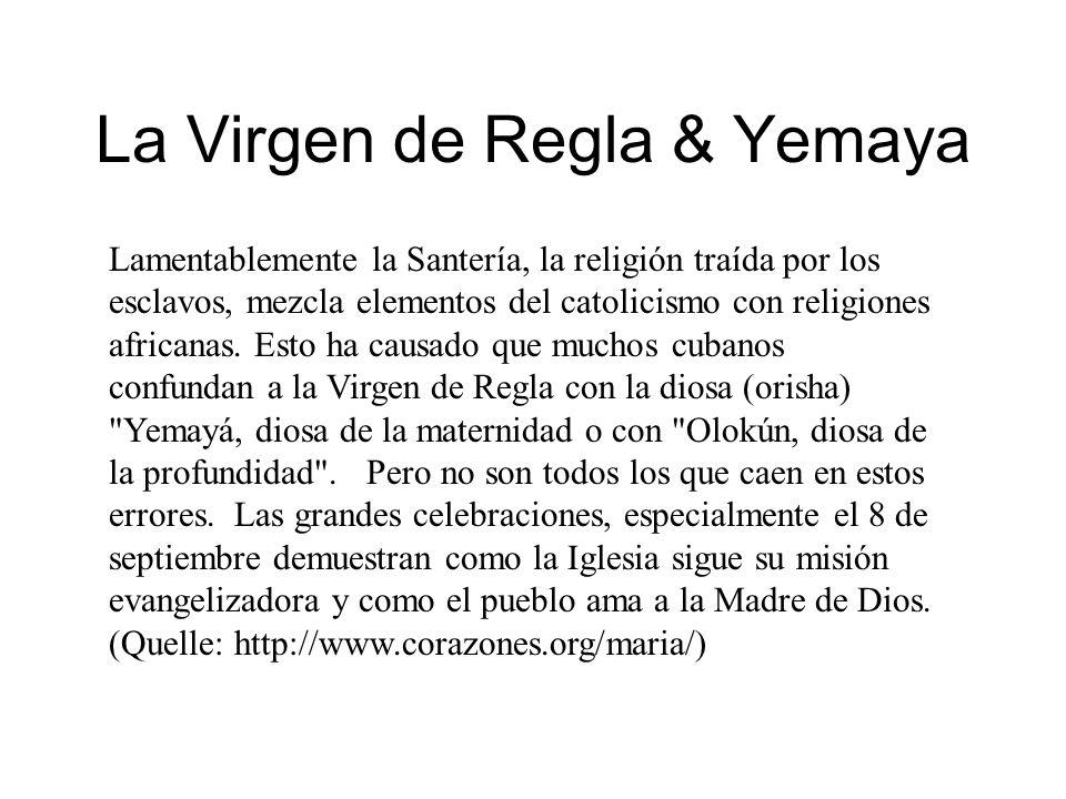 La Virgen de Regla & Yemaya Lamentablemente la Santería, la religión traída por los esclavos, mezcla elementos del catolicismo con religiones africanas.
