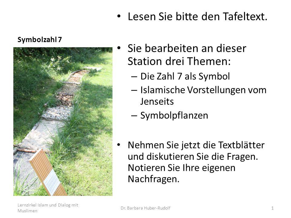 Symbolzahl 7 Lesen Sie bitte den Tafeltext. Sie bearbeiten an dieser Station drei Themen: – Die Zahl 7 als Symbol – Islamische Vorstellungen vom Jense