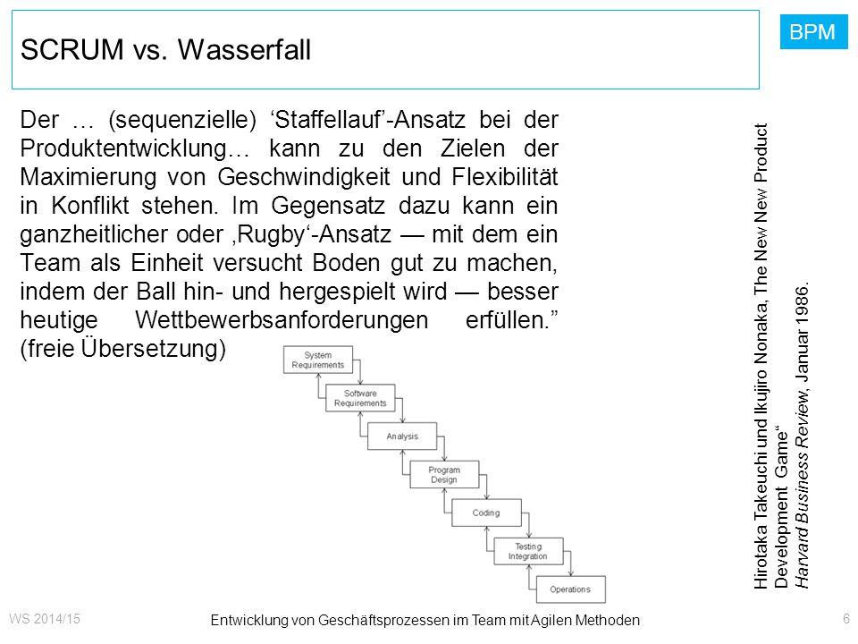 BPM SCRUM vs. Wasserfall Der … (sequenzielle) 'Staffellauf'-Ansatz bei der Produktentwicklung… kann zu den Zielen der Maximierung von Geschwindigkeit