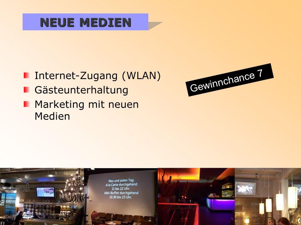 NEUE MEDIEN Internet-Zugang (WLAN) Gästeunterhaltung Marketing mit neuen Medien Gewinnchance 7